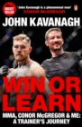 Win or Learn : MMA, Conor McGregor and Me: A Trainer's Journey - eBook
