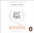 Quiet Power : Growing Up as an Introvert in a World That Can't Stop Talking - eAudiobook