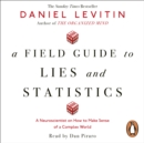 A Field Guide to Lies and Statistics : A Neuroscientist on How to Make Sense of a Complex World - eAudiobook