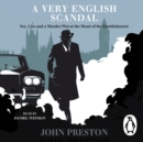 A Very English Scandal : Now a Major BBC Series Starring Hugh Grant - eAudiobook
