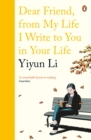 Dear Friend, From My Life I Write to You In Your Life - eBook