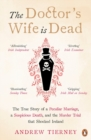 The Doctor's Wife Is Dead : The True Story of a Peculiar Marriage, a Suspicious Death, and the Murder Trial that Shocked Ireland - Book