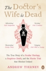 The Doctor's Wife Is Dead : The True Story of a Peculiar Marriage, a Suspicious Death, and the Murder Trial that Shocked Ireland - eBook