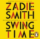 Swing Time : Longlisted for the Man Booker Prize 2017 - eAudiobook