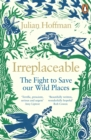 Irreplaceable : The fight to save our wild places - eBook