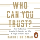 Who Can You Trust? : How Technology Brought Us Together   and Why It Could Drive Us Apart - eAudiobook