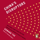 China's Disruptors : How Alibaba, Xiaomi, Tencent, and Other Companies are Changing the Rules of Business - eAudiobook