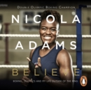 Believe : Boxing, Olympics and my life outside the ring - eAudiobook