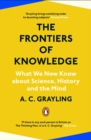 The Frontiers of Knowledge : What We Know About Science, History and The Mind - eBook