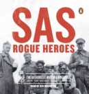 SAS : Rogue Heroes - the Authorized Wartime History - Book