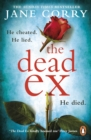 The Dead Ex : The Sunday Times bestseller - Book