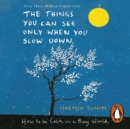 The Things You Can See Only When You Slow Down : How to be Calm in a Busy World - eAudiobook
