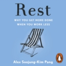 Rest : Why You Get More Done When You Work Less - eAudiobook