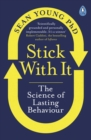 Stick with It : The Science of Lasting Behaviour - eBook