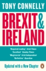 Brexit and Ireland : The Dangers, the Opportunities, and the Inside Story of the Irish Response - Book
