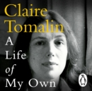 A Life of My Own : A Biographer's Life - eAudiobook