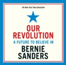 Our Revolution : A Future to Believe In - eAudiobook
