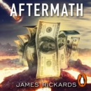 Aftermath : Seven Secrets of Wealth Preservation in the Coming Chaos - eAudiobook