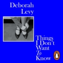 Things I Don't Want to Know - eAudiobook