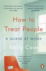 How to Treat People : A Nurse at Work - eBook