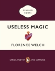 Useless Magic : Lyrics, Poetry and Sermons - Book