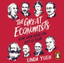 The Great Economists : How Their Ideas Can Help Us Today - eAudiobook