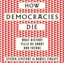How Democracies Die : The International Bestseller: What History Reveals About Our Future - eAudiobook