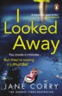 I Looked Away - Book