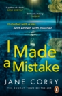 I Made a Mistake : The twist-filled, addictive new thriller from the Sunday Times bestselling author of I LOOKED AWAY