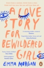 A Love Story for Bewildered Girls : 'Utterly gorgeous' Pandora Sykes - Book