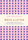 Write a Letter : Put Pen to Paper and Put a Smile on the Face of a Stranger, a Friend or Yourself - Book