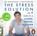 The Stress Solution : 4 steps to a calmer, happier, healthier you - eAudiobook