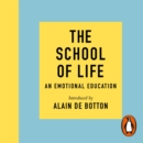 The School of Life : An Emotional Education - eAudiobook