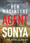 Agent Sonya : The True Story of WW2's Most Extraordinary Spy - Book