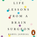 Life Lessons from a Brain Surgeon : The New Science and Stories of the Brain - eAudiobook