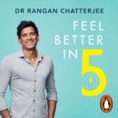 Feel Better In 5 : Your Daily Plan to Feel Great for Life - eAudiobook