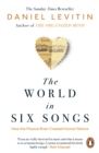 The World in Six Songs : How the Musical Brain Created Human Nature - eBook