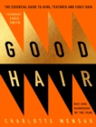 Good Hair : The Essential Guide to Afro, Textured and Curly Hair - eBook