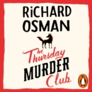 The Thursday Murder Club : The Record-Breaking Sunday Times Number One Bestseller - eAudiobook