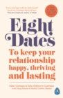 Eight Dates : To keep your relationship happy, thriving and lasting - Book