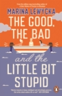 The Good, the Bad and the Little Bit Stupid - eBook