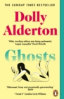 Ghosts : The Debut Novel from the Bestselling Author of Everything I Know About Love
