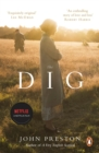 The Dig : Now a BAFTA-nominated motion picture starring Ralph Fiennes, Carey Mulligan and Lily James - Book