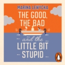 The Good, the Bad and the Little Bit Stupid - eAudiobook