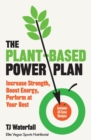 The Plant-Based Power Plan : Increase Strength, Boost Energy, Perform at Your Best - eBook