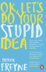 OK, Let's Do Your Stupid Idea - Book