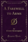 A Farewell to Arms - eBook
