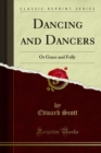 Dancing and Dancers : Or Grace and Folly - eBook