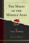 The Magic of the Middle Ages - eBook