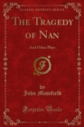 The Tragedy of Nan : And Other Plays - eBook